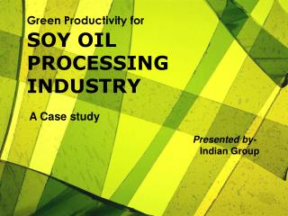 SOY OIL PROCESSING INDUSTRY