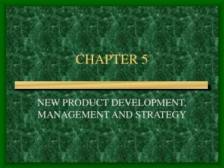 NEW PRODUCT DEVELOPMENT, MANAGEMENT AND STRATEGY