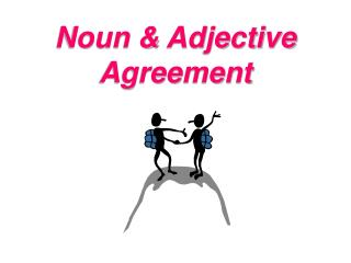 Noun & Adjective Agreement