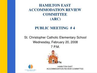 HAMILTON EAST  ACCOMMODATION REVIEW COMMITTEE  (ARC) PUBLIC MEETING  # 4