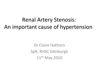 Renal Artery Stenosis:  An important cause of hypertension