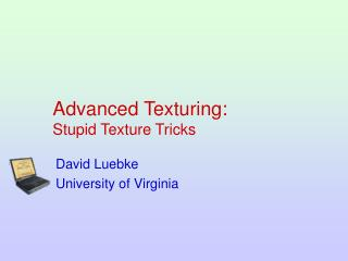 Advanced Texturing: Stupid Texture Tricks