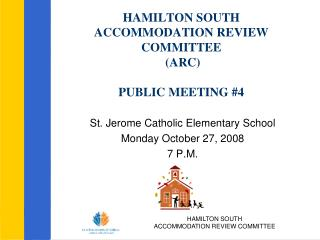 HAMILTON SOUTH  ACCOMMODATION REVIEW COMMITTEE  (ARC) PUBLIC MEETING #4