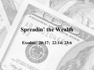 Spreadin' the Wealth