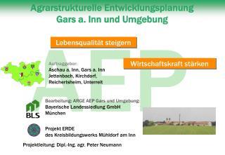 Agrarstrukturelle Entwicklungsplanung Gars a. Inn und Umgebung