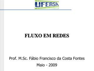 FLUXO EM REDES