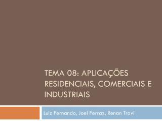 Tema 08: Aplicações  Residenciais, Comerciais e  Industriais