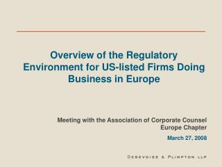 Overview of the Regulatory Environment for US-listed Firms Doing Business in Europe