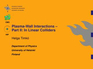 Plasma-Wall Interactions � Part I I : In  Linear Collider s
