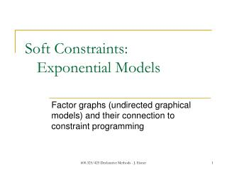 Soft Constraints:     Exponential Models