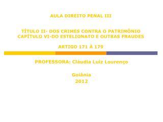 PROFESSORA: Cl�udia Luiz Louren�o Goi�nia 2012