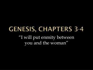 Genesis, chapters 3-4