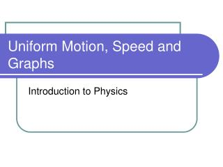 Uniform Motion, Speed and Graphs