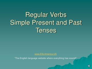 Regular Verbs Simple Present and Past Tenses