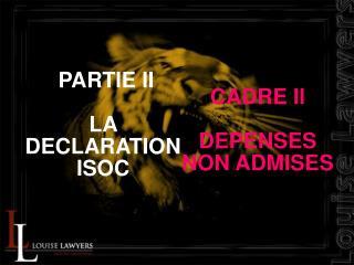 PARTIE II LA DECLARATION ISOC