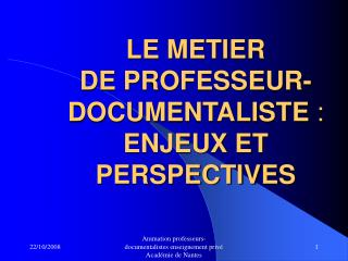 LE METIER  DE PROFESSEUR-DOCUMENTALISTE  : ENJEUX ET PERSPECTIVES