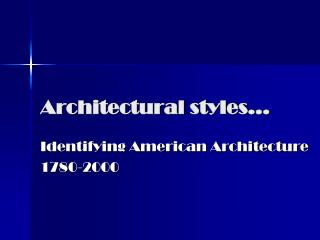 Architectural styles…