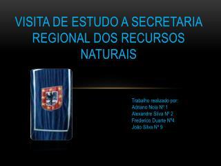 Visita de estudo a Secretaria Regional dos Recursos Naturais