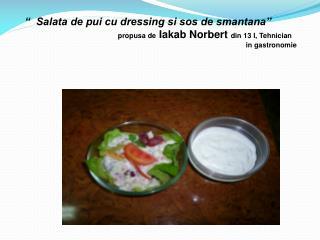 �  Salata de pui cu dressing si sos de smantana�