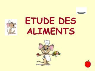 ETUDE DES ALIMENTS