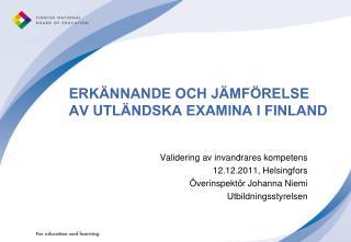 ERKÄNNANDE OCH JÄMFÖRELSE AV UTLÄNDSKA EXAMINA I FINLAND
