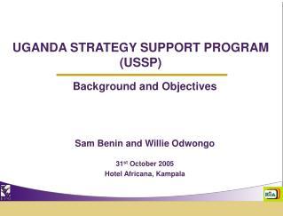 UGANDA STRATEGY SUPPORT PROGRAM (USSP)