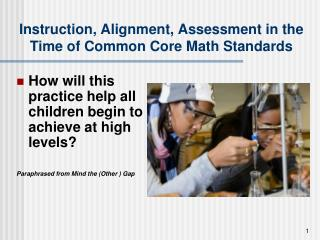 Instruction, Alignment, Assessment in the Time of Common Core Math Standards