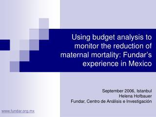 September 2006, Istanbul Helena Hofbauer Fundar, Centro de Análisis e Investigación