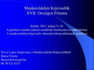 Munkavédelmi Képviselők XVII. Országos Fóruma Siófok, 2011. június 9.-10.