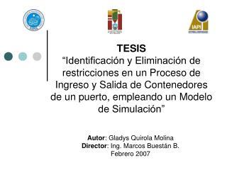 Autor : Gladys Quirola Molina Director : Ing. Marcos Buestán B. Febrero 2007
