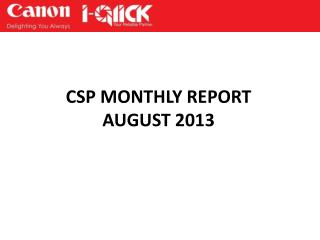 CSP MONTHLY REPORT AUGUST 2013