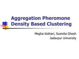 Aggregation Pheromone Density Based Clustering