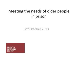 Meeting the needs of older people in prison