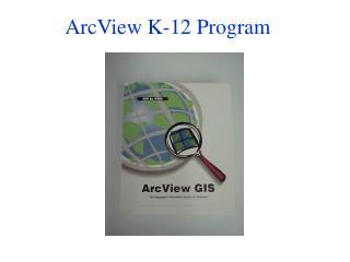 ArcView K-12 Program