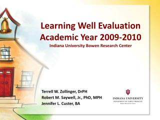 Learning Well Evaluation Academic Year 2009-2010 Indiana University Bowen Research Center