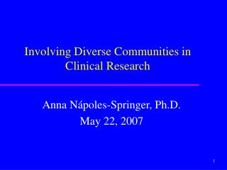 Involving Diverse Communities in  Clinical Research