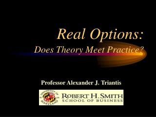 Real Options: Does Theory Meet Practice?