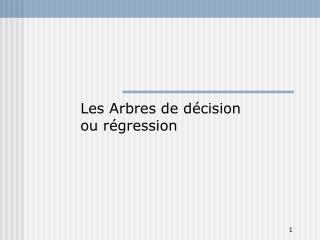 Les Arbres de décision ou régression