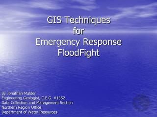 GIS Techniques for Emergency Response FloodFight