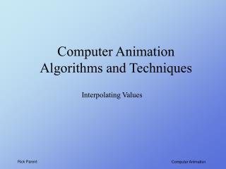 Computer Animation Algorithms and Techniques