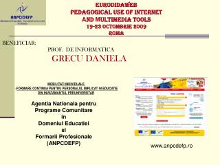 EURODIDAWEB   PEDAGOGICAL USE OF INTERNET  A ND  M ULTIMEDIA TOOLS 19-23 octombrie 2009 Roma