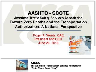 "ATSSA The American Traffic Safety Services Association ""Safer Roads Save Lives"""