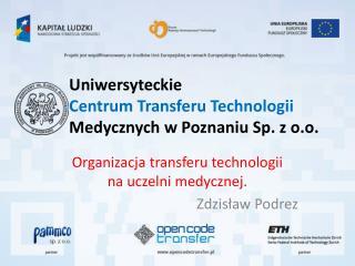 Uniwersyteckie  Centrum Transferu Technologii  Medycznych w Poznaniu Sp. z o.o.