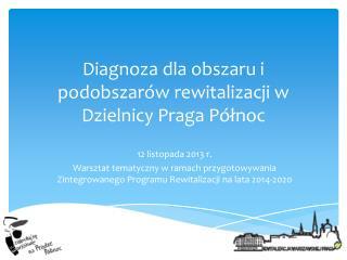 Diagnoza dla obszaru i podobszarów rewitalizacji w Dzielnicy Praga Północ