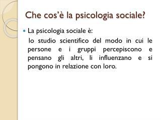 Che cos'è la psicologia sociale?