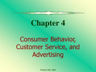 Chapter 4  Consumer Behavior,  Customer Service, and  Advertising