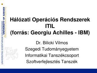 Hálózati Operációs Rendszerek ITIL  (forrás: Georgiu Achilles - IBM)