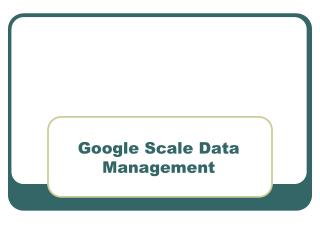 Google Scale Data Management