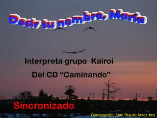 Interpreta grupo  Kairoi