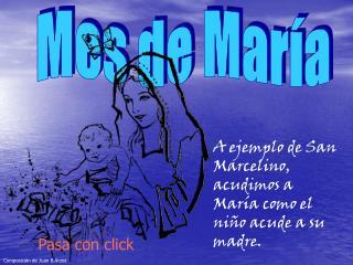 A ejemplo de San Marcelino, acudimos a María como el niño acude a su madre.
